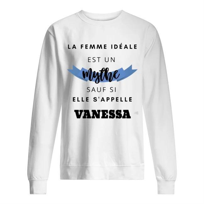 La Femme Idéale Est Un Mythe Sauf Si Elle S'appelle Vanessa Sweater