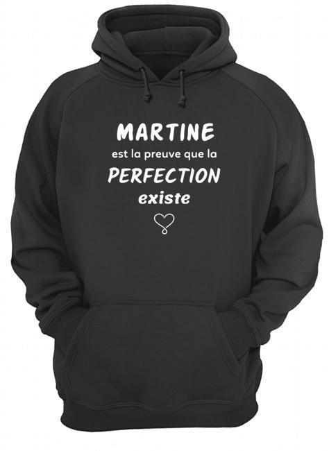 Martine Est La Preuve Que La Perfection Existe Hoodie