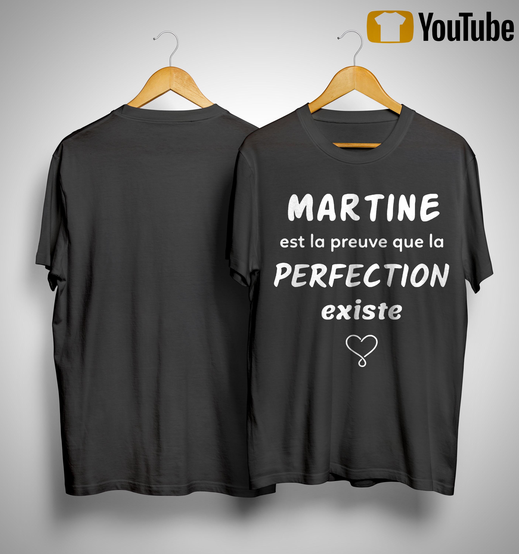 Martine Est La Preuve Que La Perfection Existe Shirt