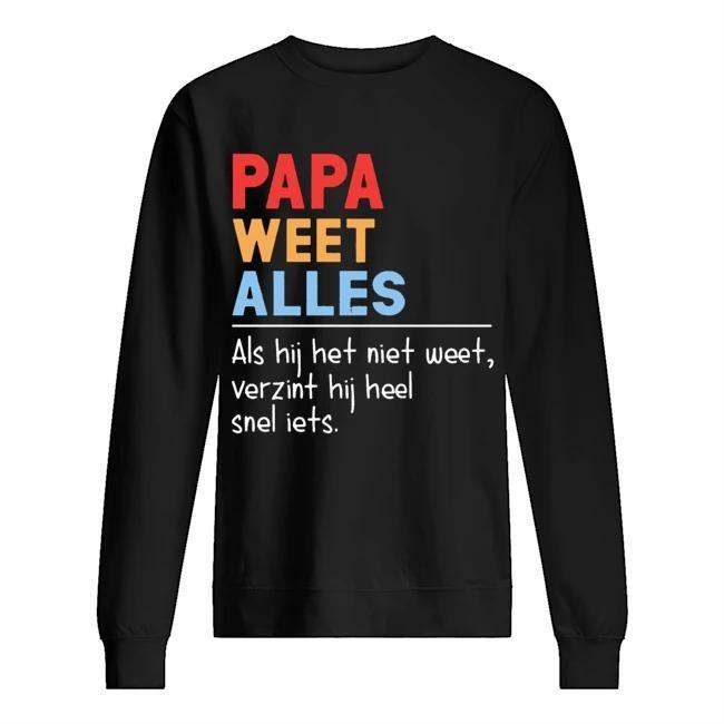 Papa Weet Alles Als Hij Het Niet Weet Verzint Hij Heel Snel Iets Sweater