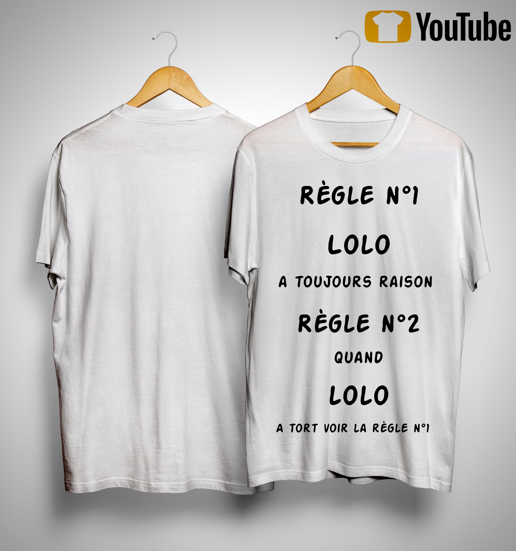 Règle Nº1 Lolo A Toujours Raison Règle Nº2 Quand Lolo Shirt