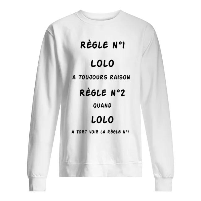 Règle Nº1 Lolo A Toujours Raison Règle Nº2 Quand Lolo Sweater