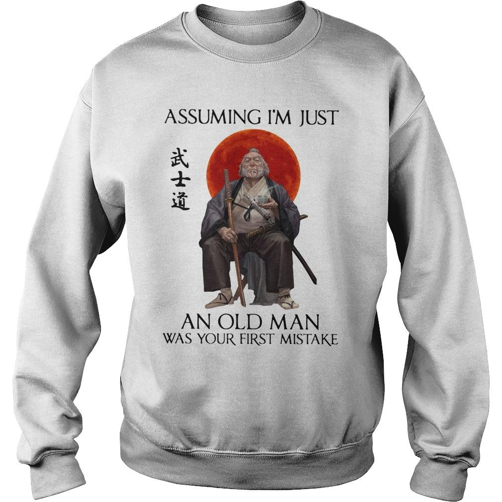 Samurai Assuming I'm Just An Old Man Was Your First Mistake Sweater