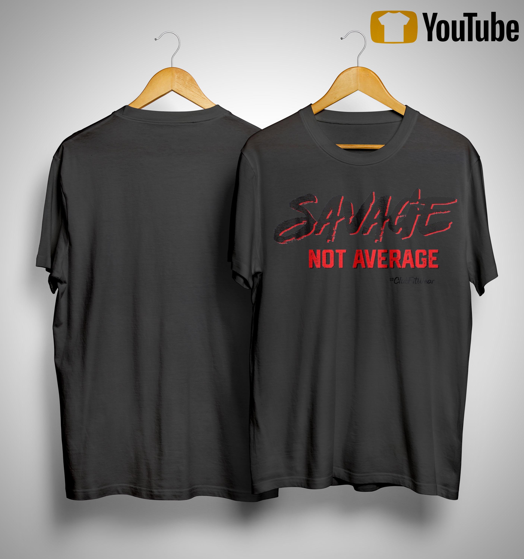 Savage Not Average Shirt