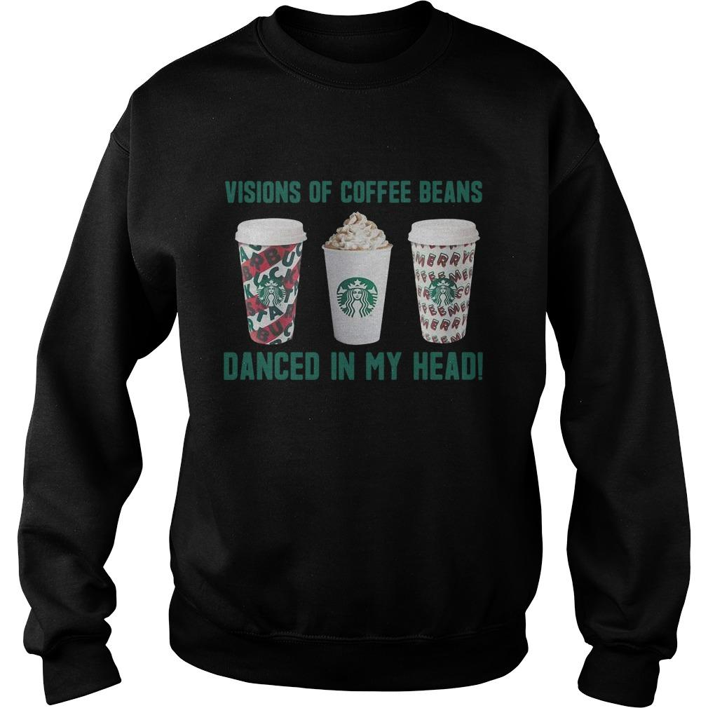 Starbucks Visions Of Coffee Beans Danced In My Head Sweater