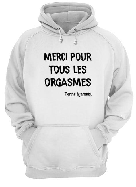 Thomas Merci Pour Tous Les Orgasmes Tienne À Jamais Camille Hoodie