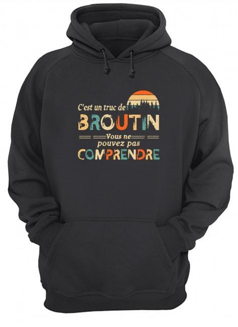 Vintage C'est Un Truc De Broutin Vous Ne Pouvez Pas Comprendre Hoodie