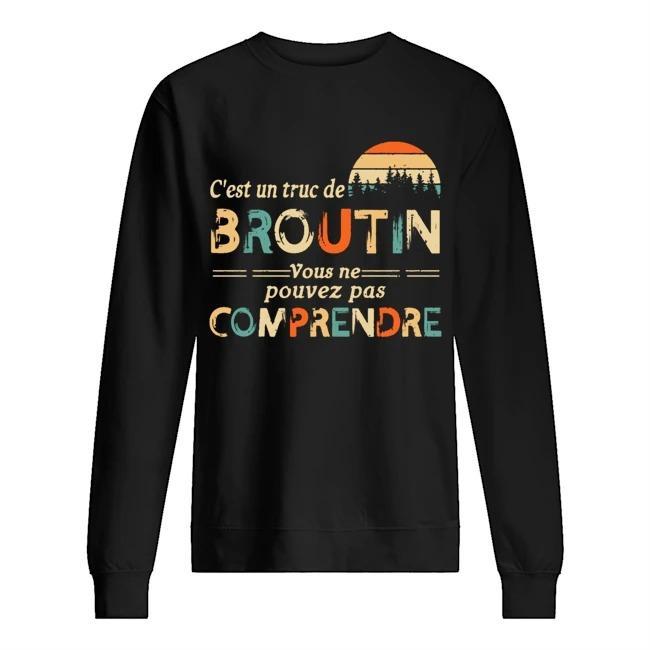 Vintage C'est Un Truc De Broutin Vous Ne Pouvez Pas Comprendre Sweater