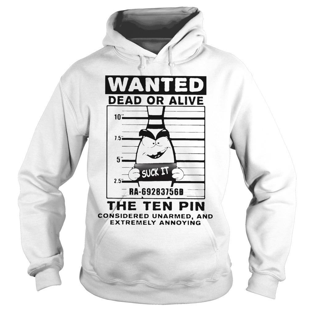 Bowling Wanted Dead Or Alive The Tenpin Considered Unarmed Hoodie