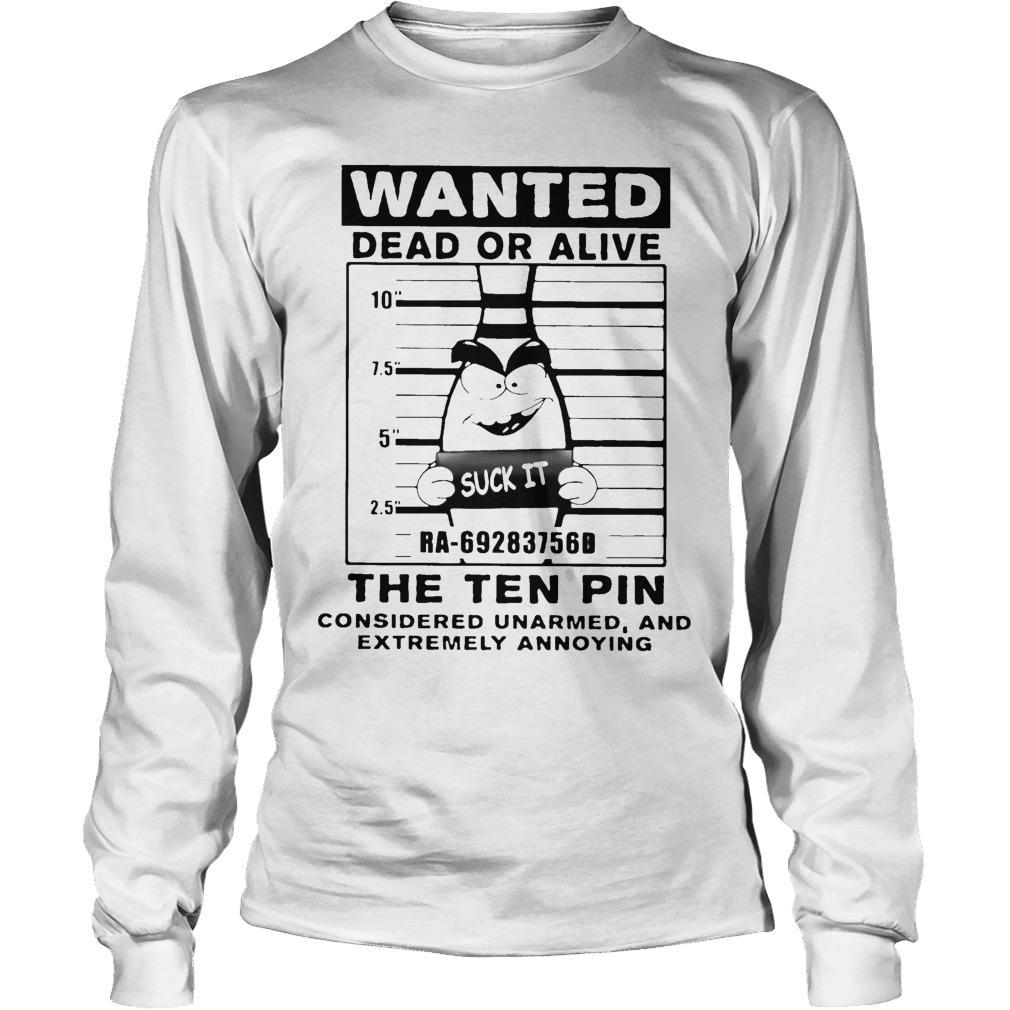 Bowling Wanted Dead Or Alive The Tenpin Considered Unarmed Longsleeve