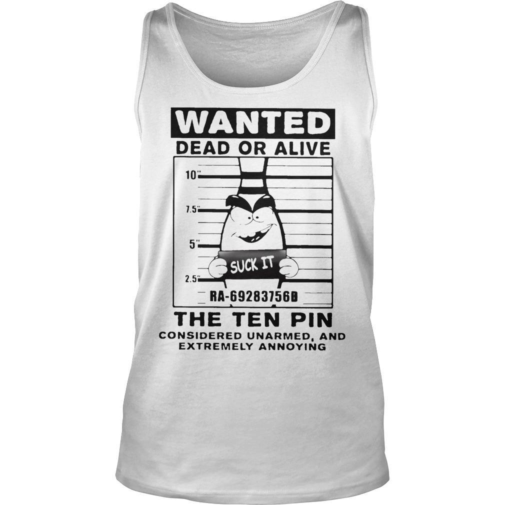 Bowling Wanted Dead Or Alive The Tenpin Considered Unarmed Tank Top