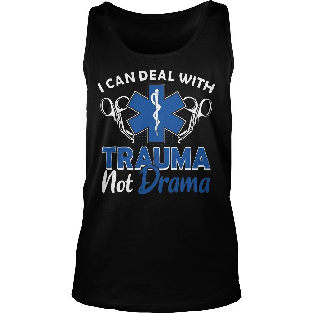 Emt I Can Deal With Trauma Hot Drama Tank Top
