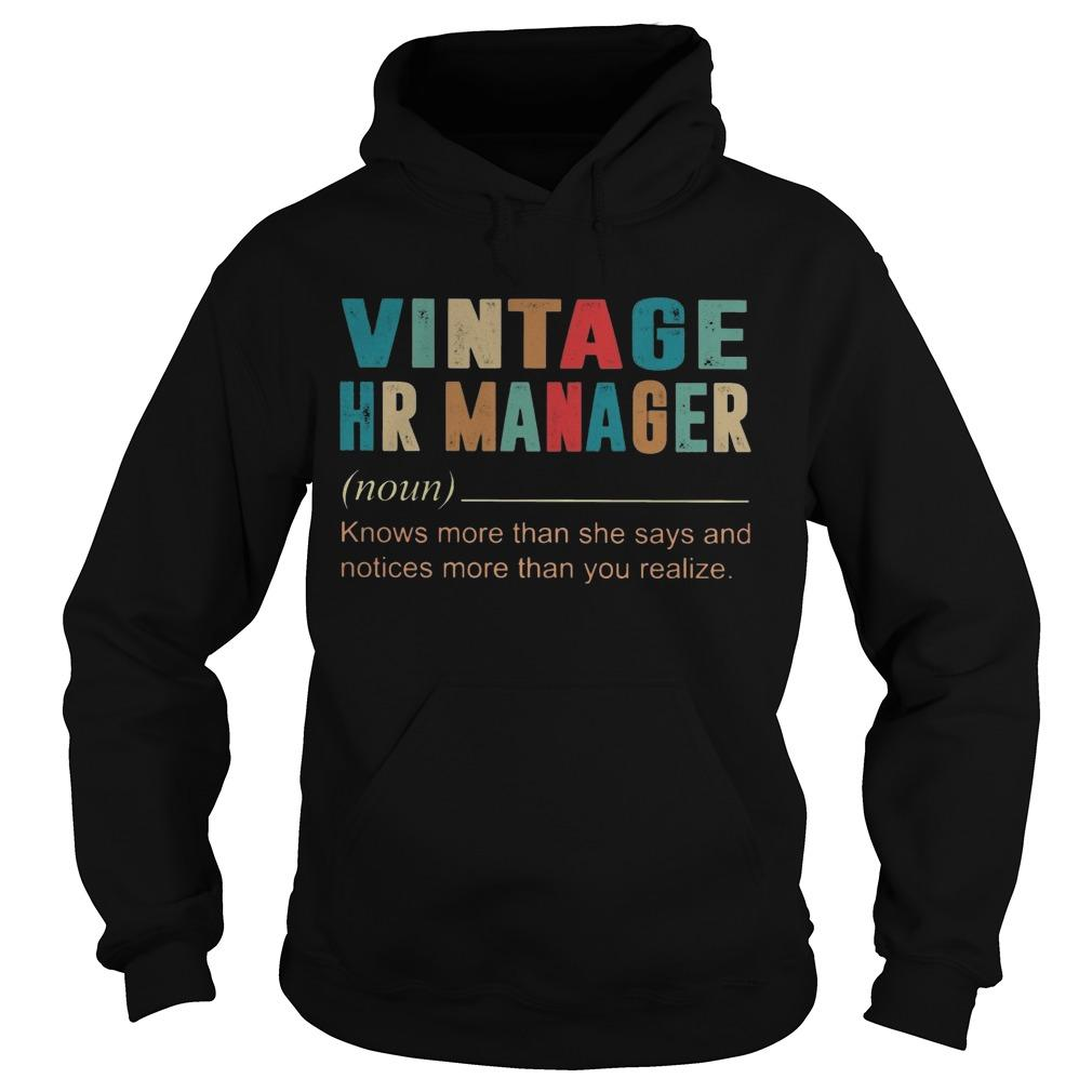 Vintage Hr Manager Knows More Then She Says And Notices More Hoodie