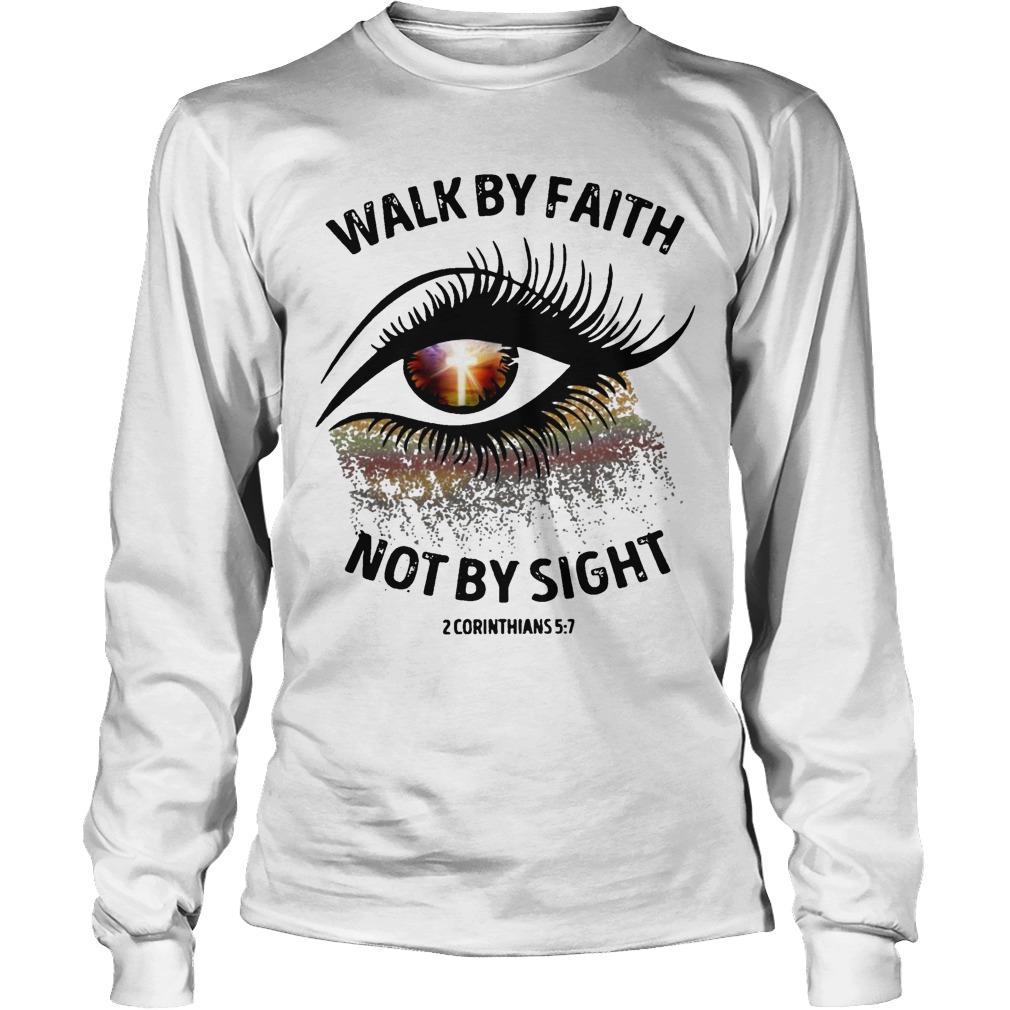 Walk By Faith Not By Sight Longsleeve