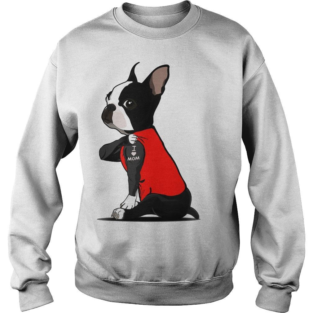 Boston Terrier I Love Mom Tattoo Sweater