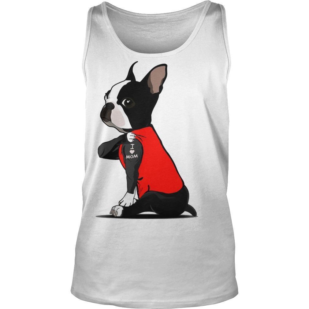 Boston Terrier I Love Mom Tattoo Tank Top
