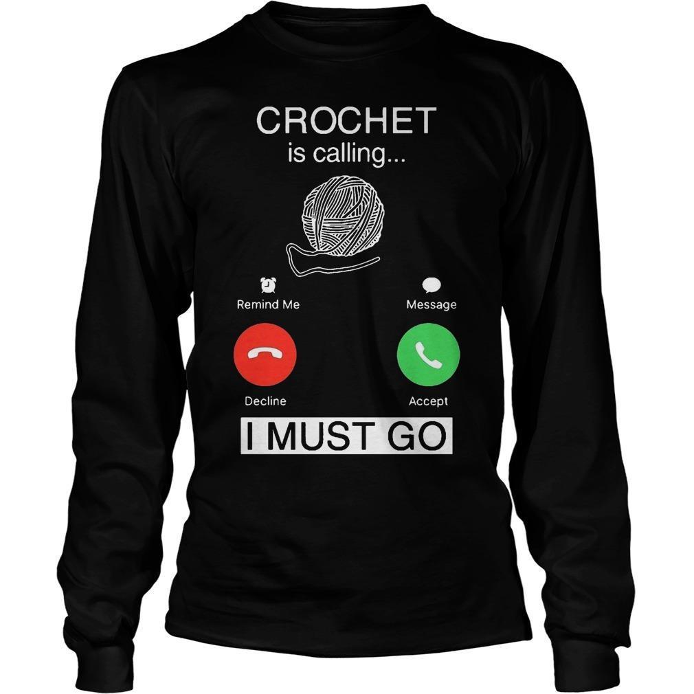 Crochet Is Calling I Must Go Longsleeve