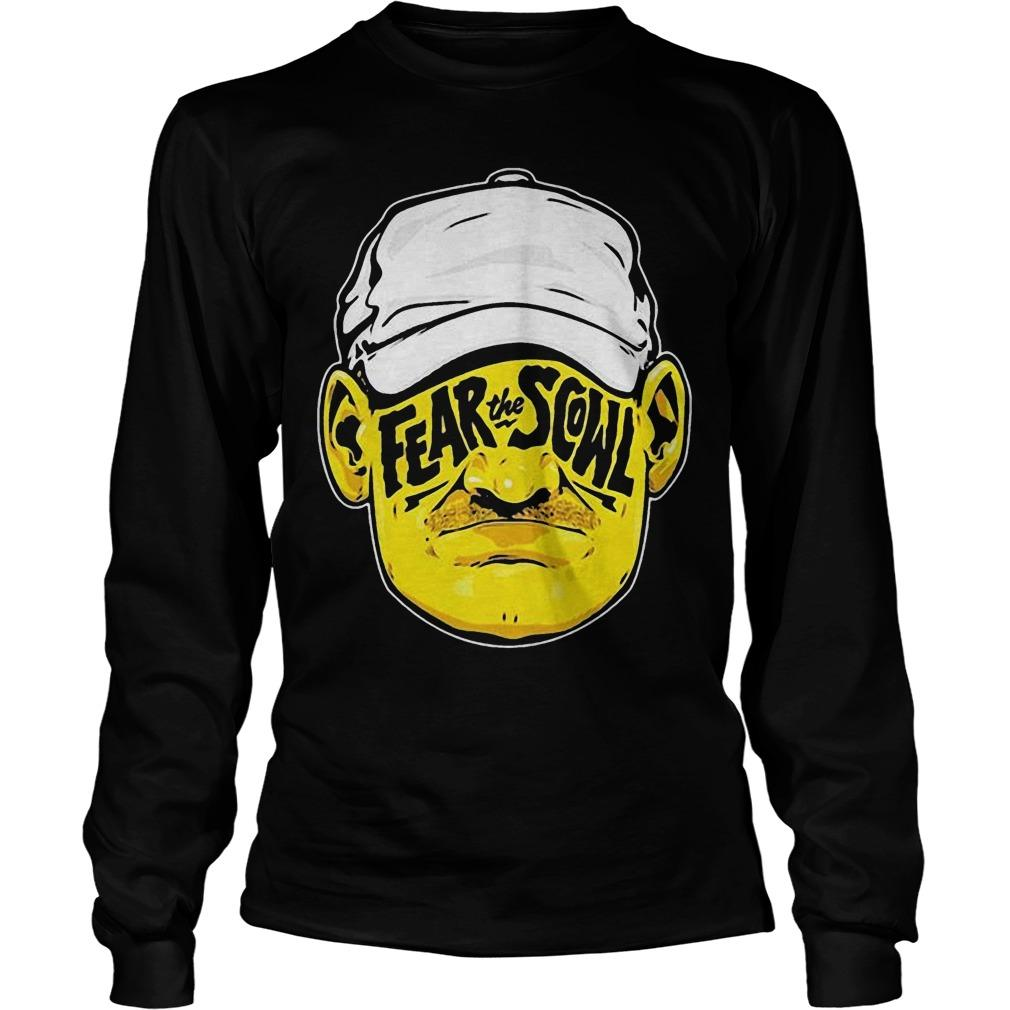 Fear The Scowl Longsleeve