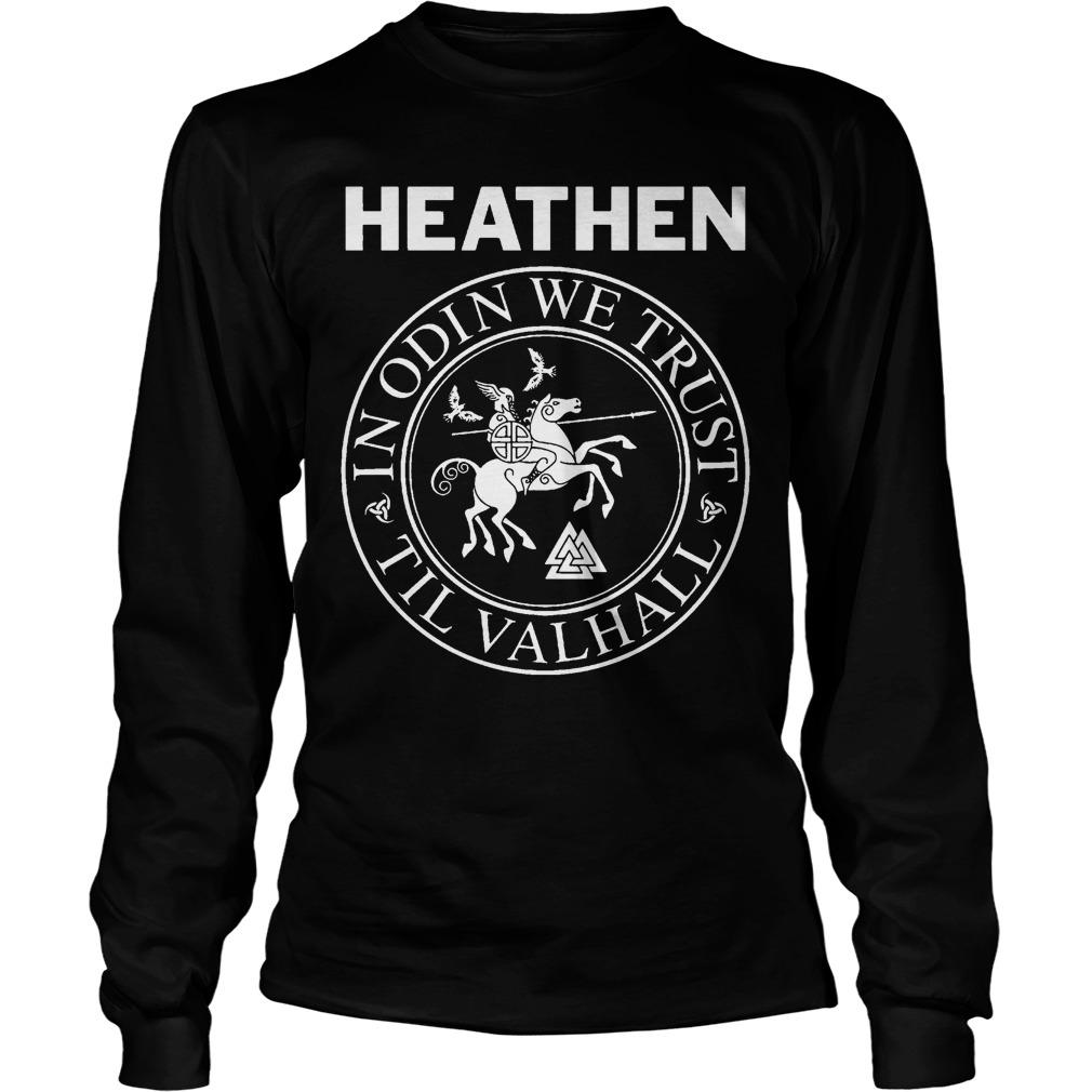 Heathen In Odin We Trust Til Valhall Longsleeve