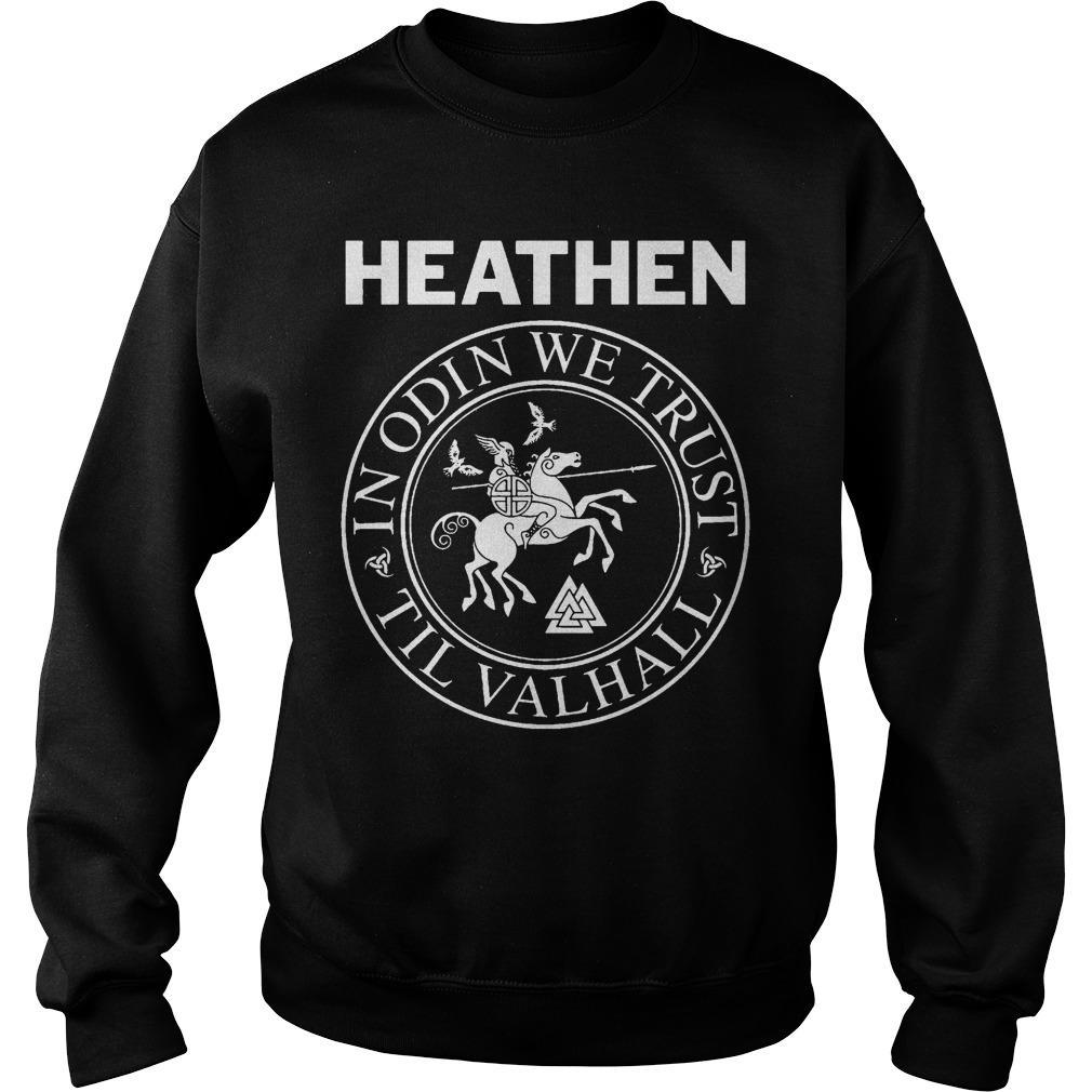 Heathen In Odin We Trust Til Valhall Sweater