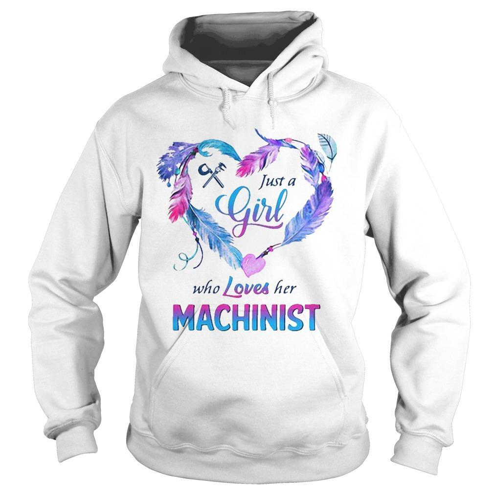 Just A Girl Who Oves Her Machinist Hoodie