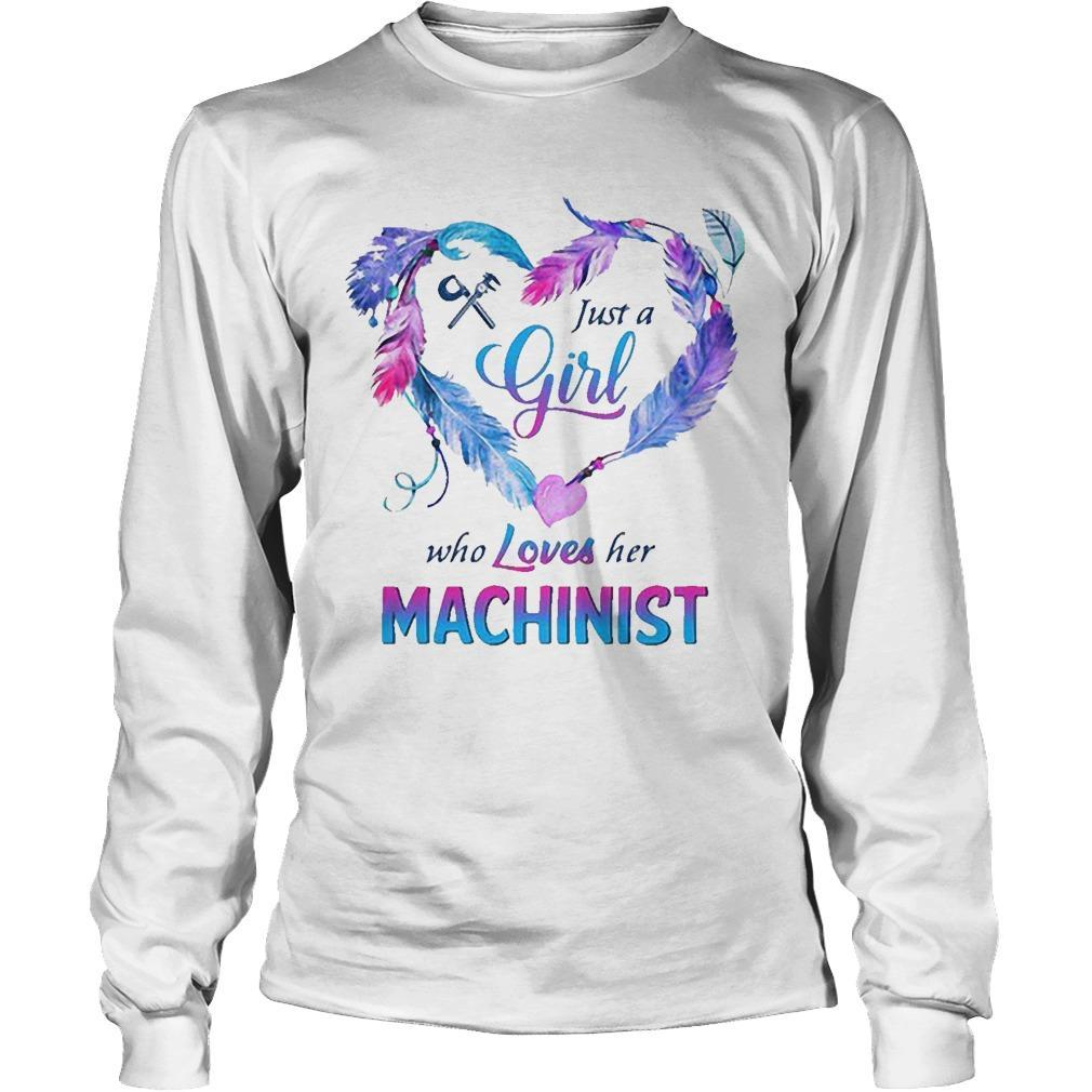 Just A Girl Who Oves Her Machinist Longsleeve