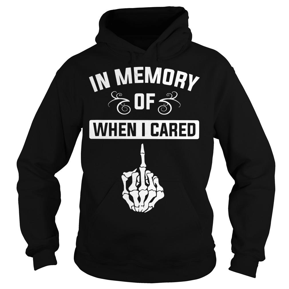 Middle Finger In Memory Of When I Cared Hoodie