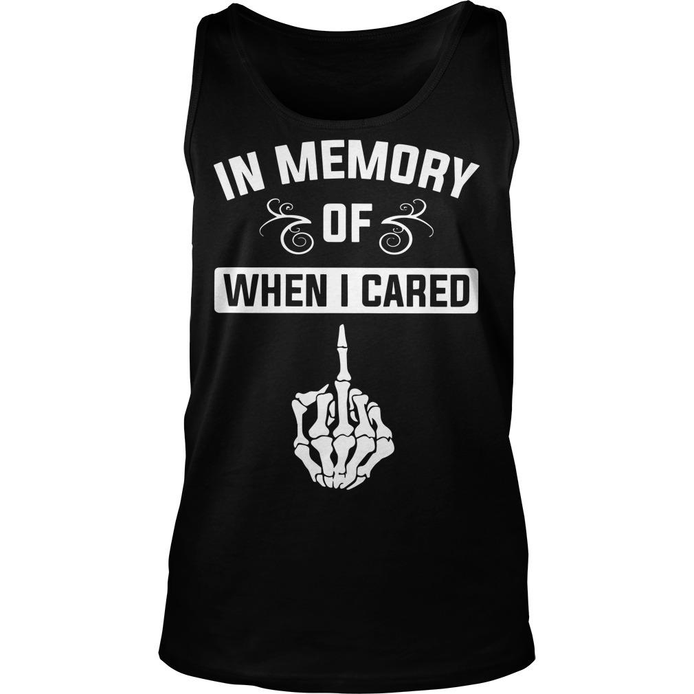 Middle Finger In Memory Of When I Cared Tank Top