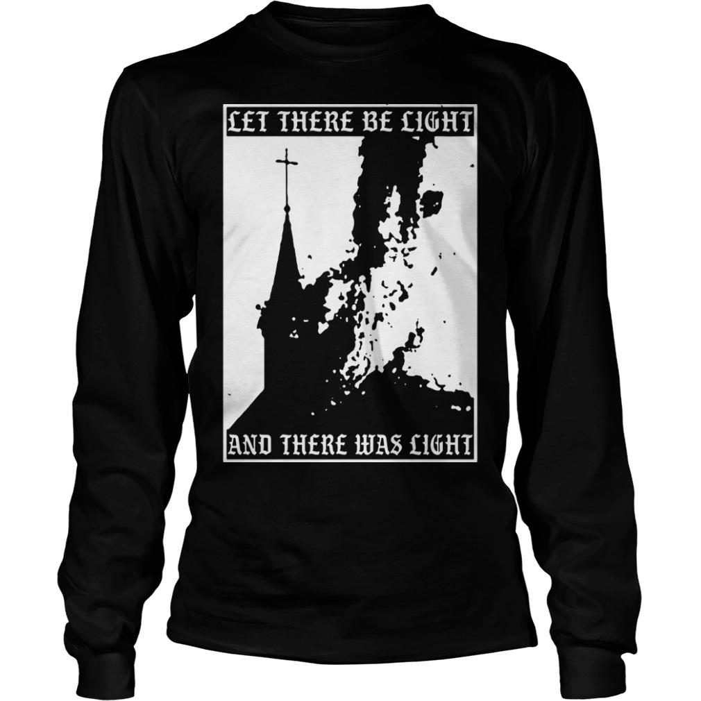 Satan Burn Local Church Let There Be Light And There Was Light Longsleeve