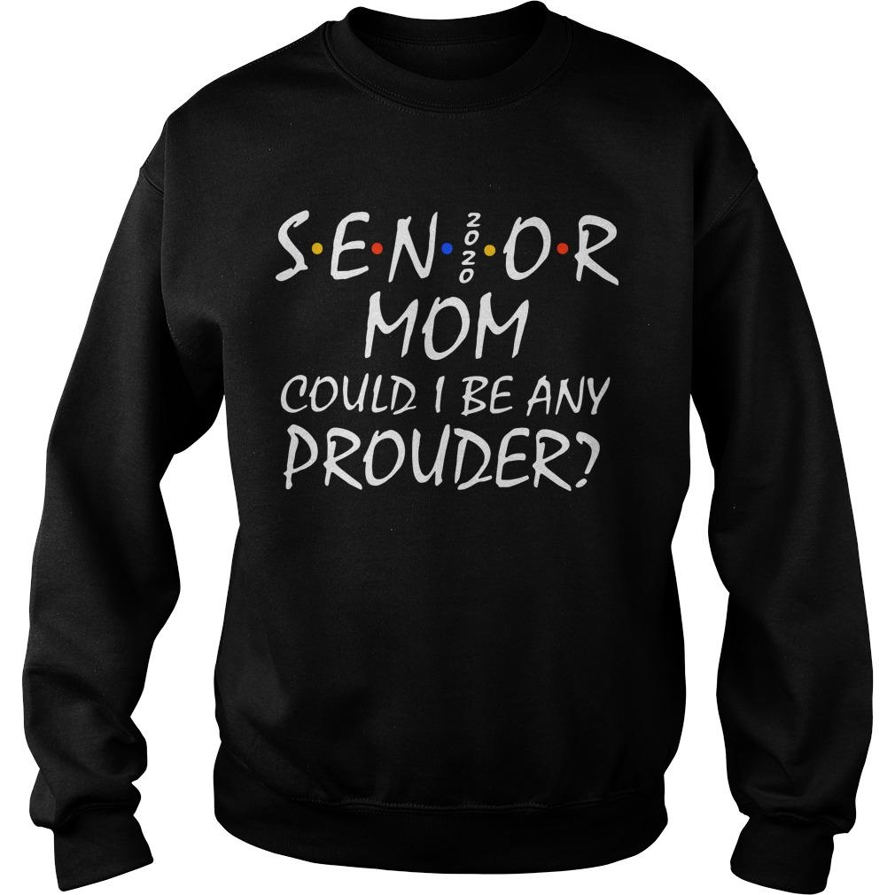 Senior Nono Mom Could I Be Any Prouder Sweater