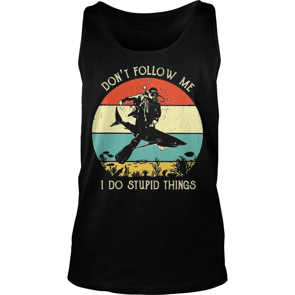Vintage Scuba Diving Don't Follow Me I Do Stupid Things Tank Top