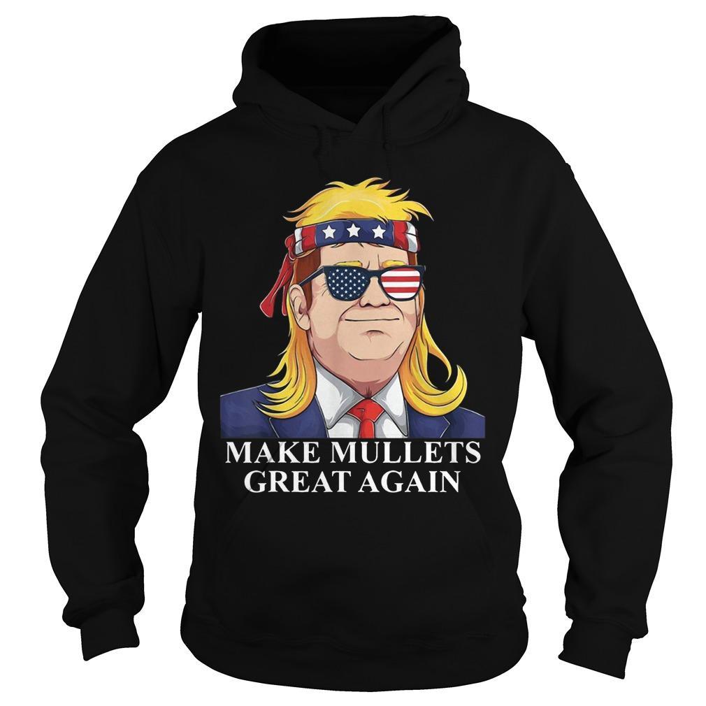 Donald Trump Make Mullets Great Again Hoodie