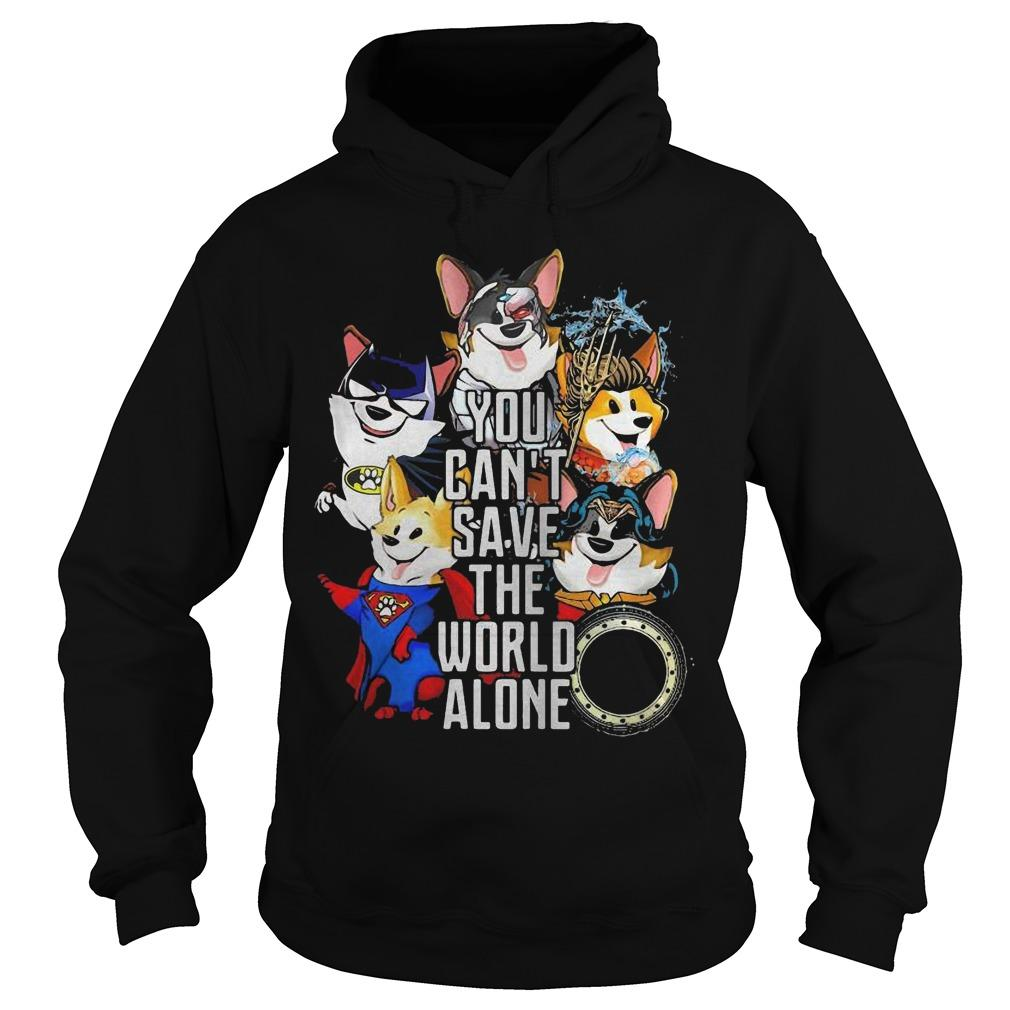 Justice League Corgi You Can't Save The World Alone Hoodie