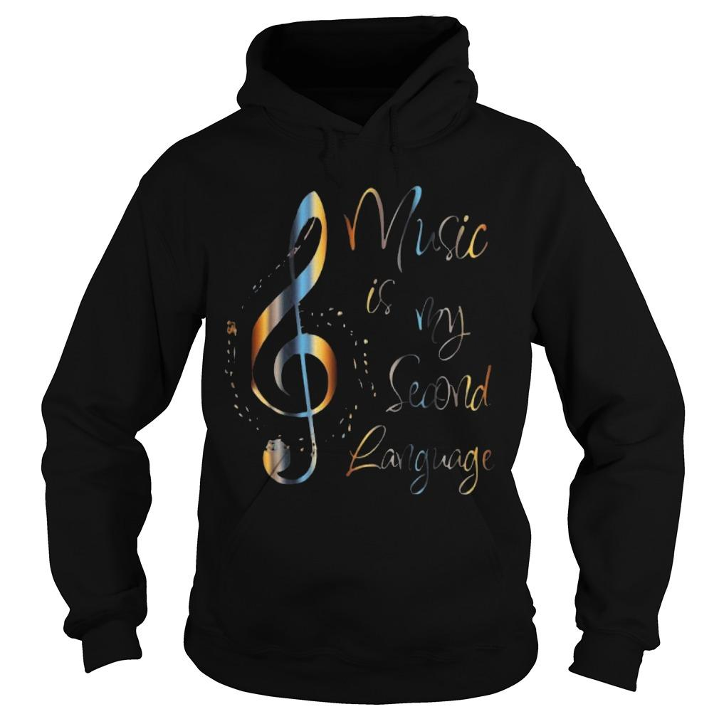 Note Music Is My Second Language Hoodie