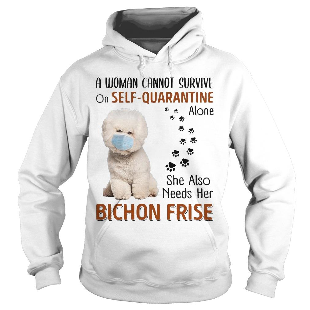 A Woman Cannot Survive On Self Quarantine Alone She Also Needs Her Bichon Frise Hoodie