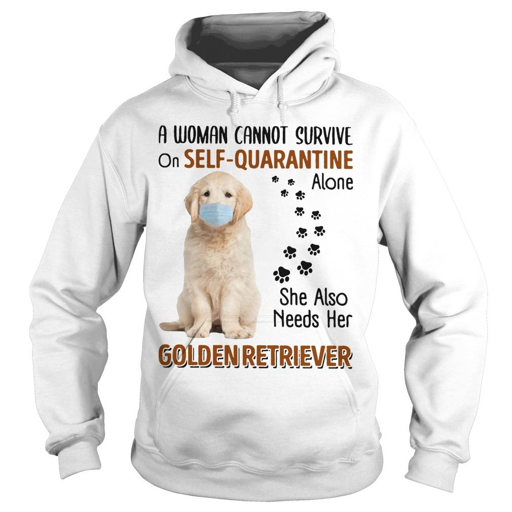 A Woman Cannot Survive On Self Quarantine Alone She Also Needs Her Golden Retriever Hoodie
