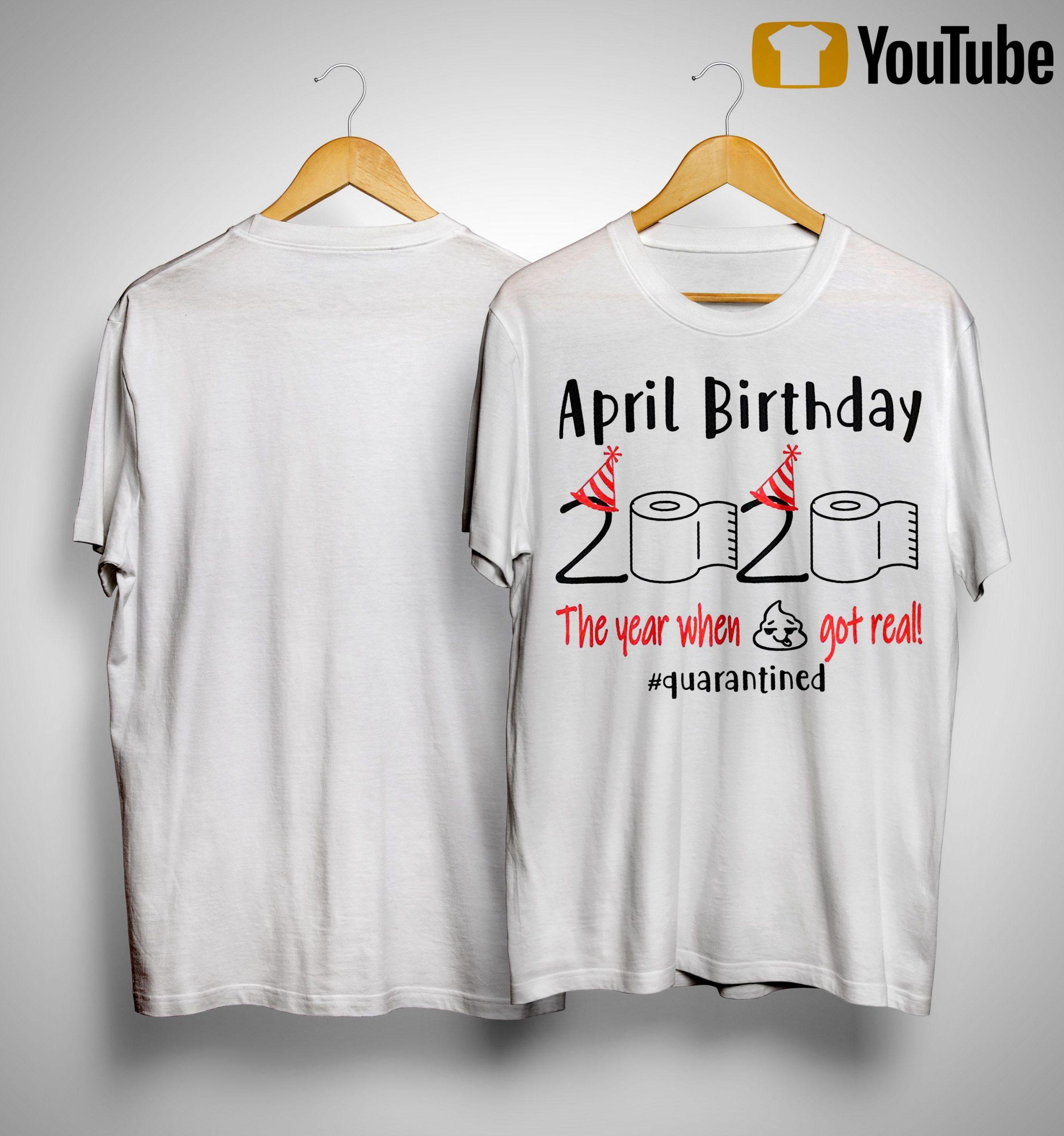 April Birthday Quarantine Shirt