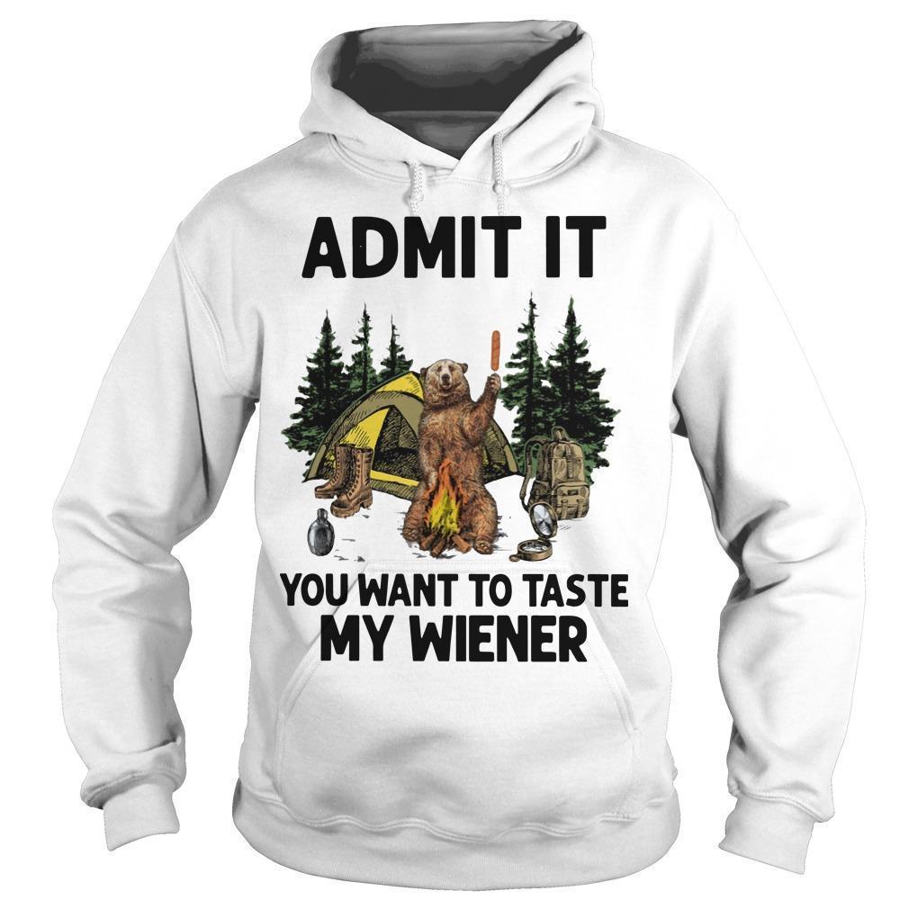 Bear Camping Admit It You Want To Taste My Wiener Hoodie