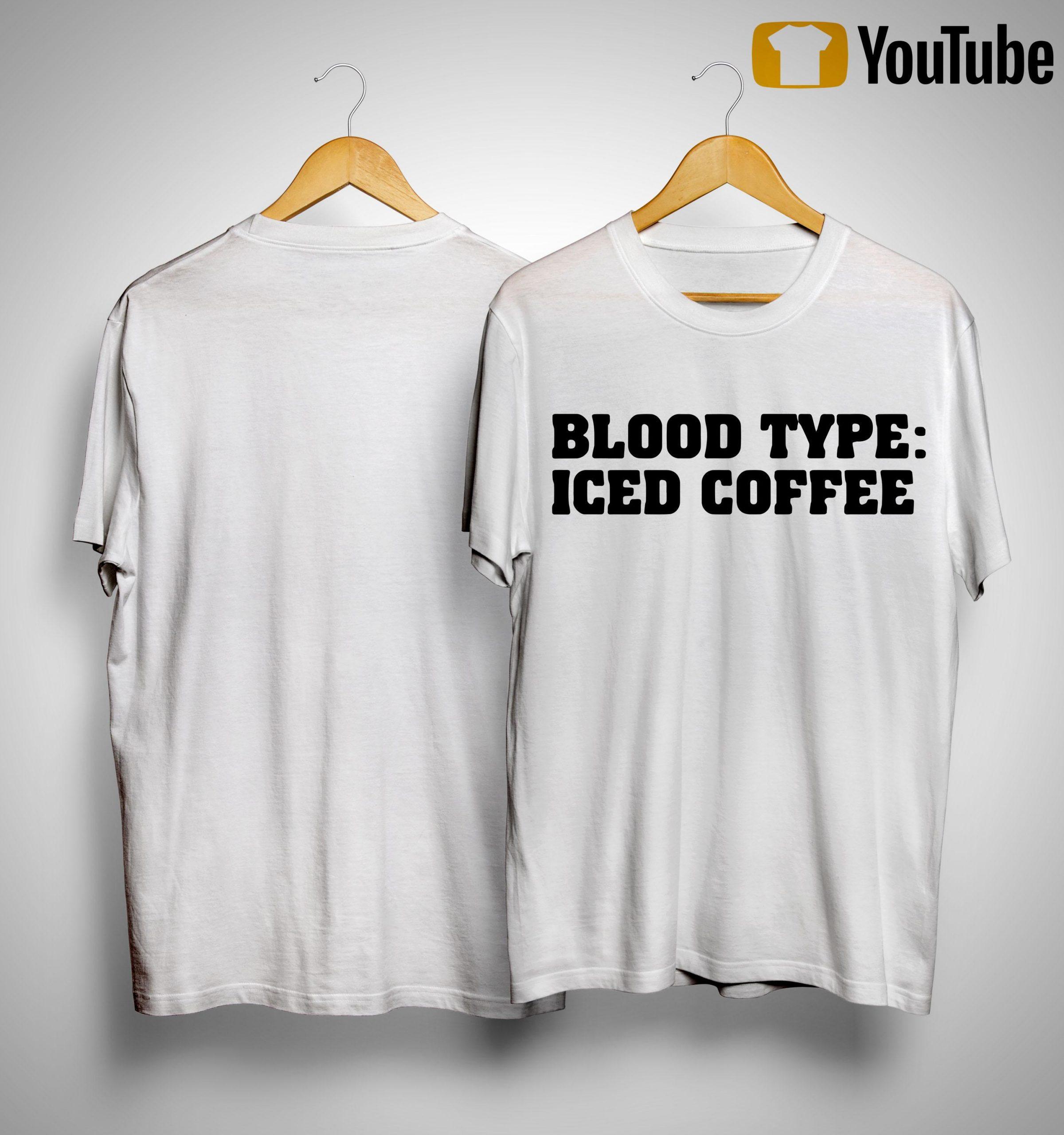 Blood Type Iced Coffee Shirt