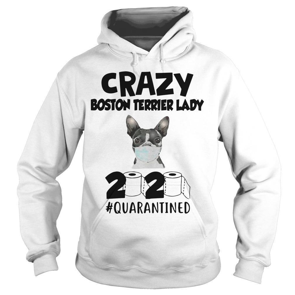 Crazy Boston Terrier Lady 2020 Quarantined Hoodie