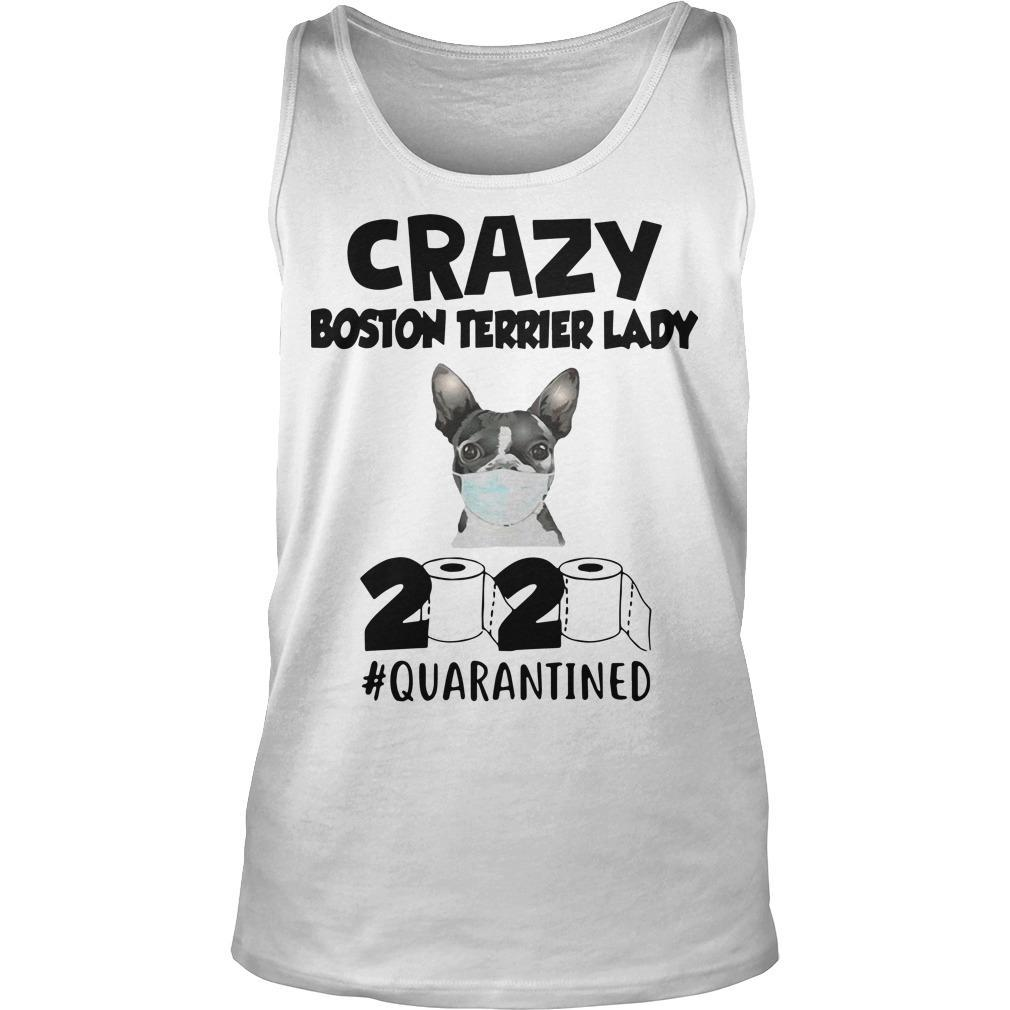 Crazy Boston Terrier Lady 2020 Quarantined Tank Top