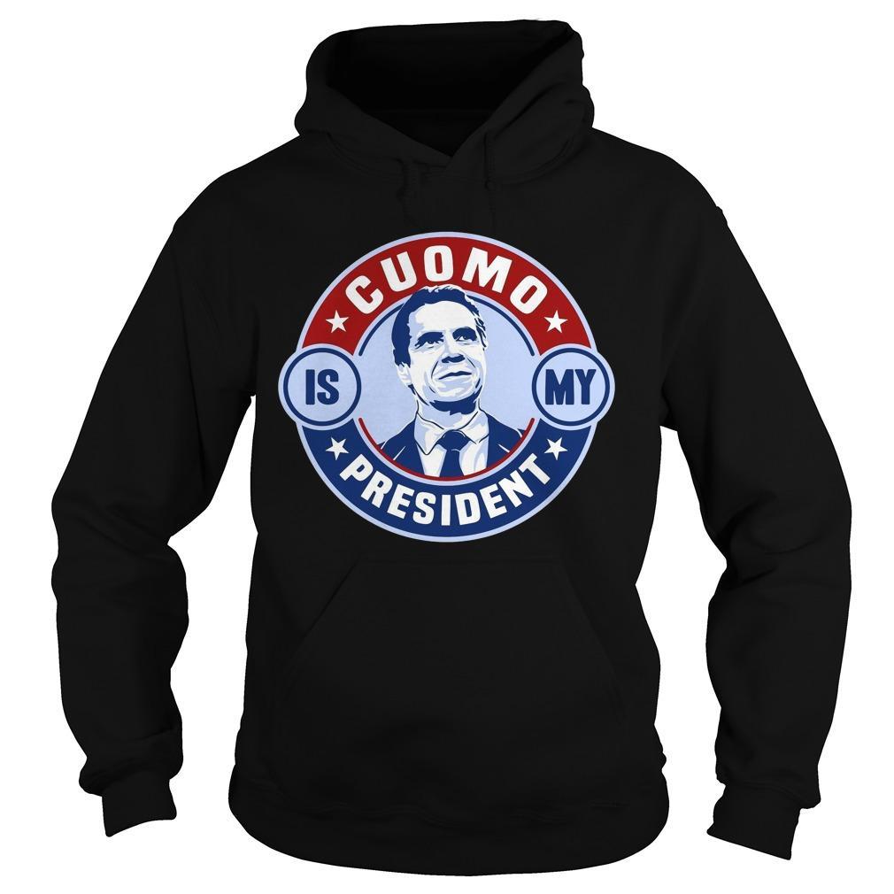 Cuomo Is My President Hoodie