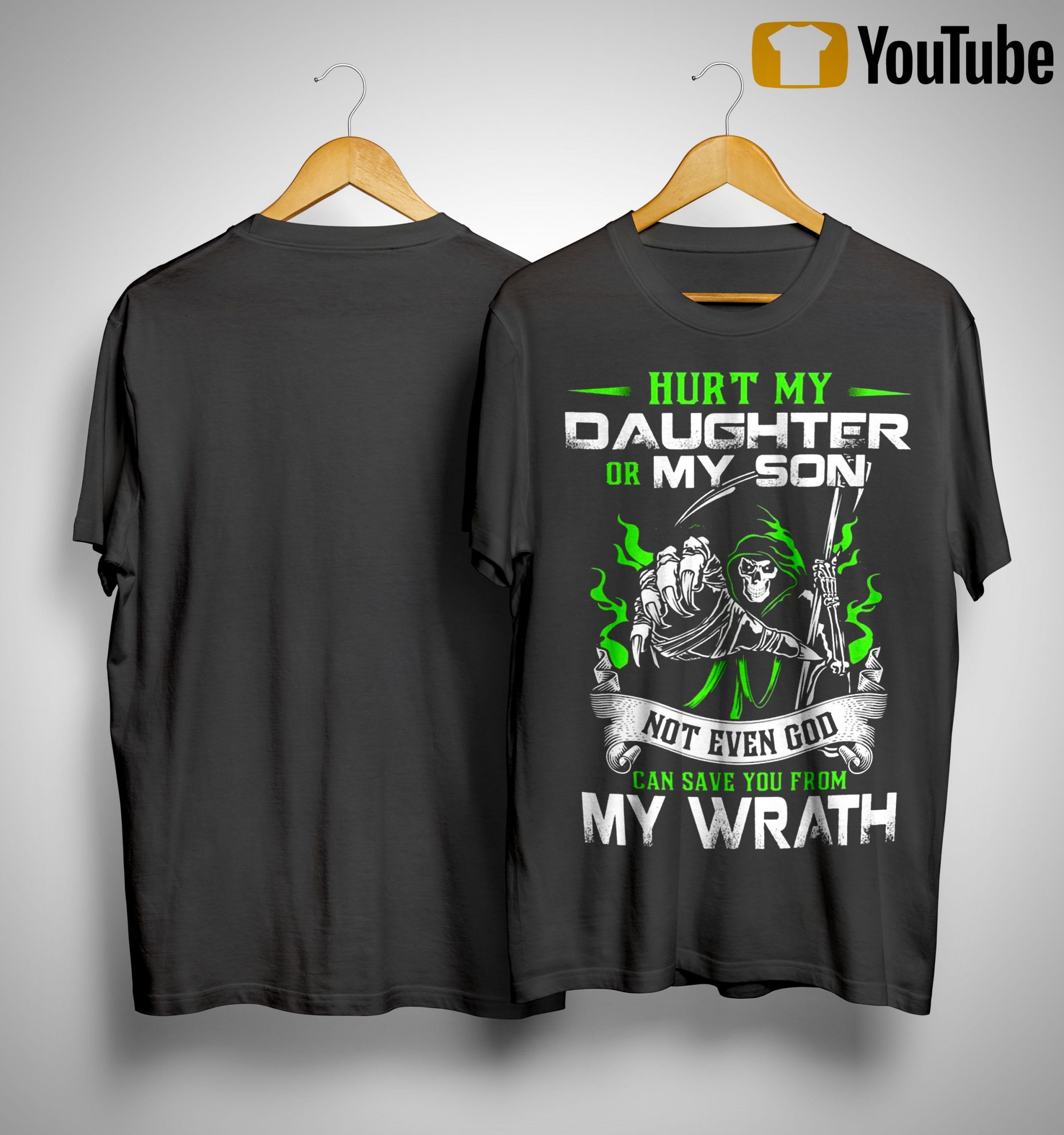 Death Hurt My Daughter Or My Son Not Even God Can Save You From My Wrath Shirt
