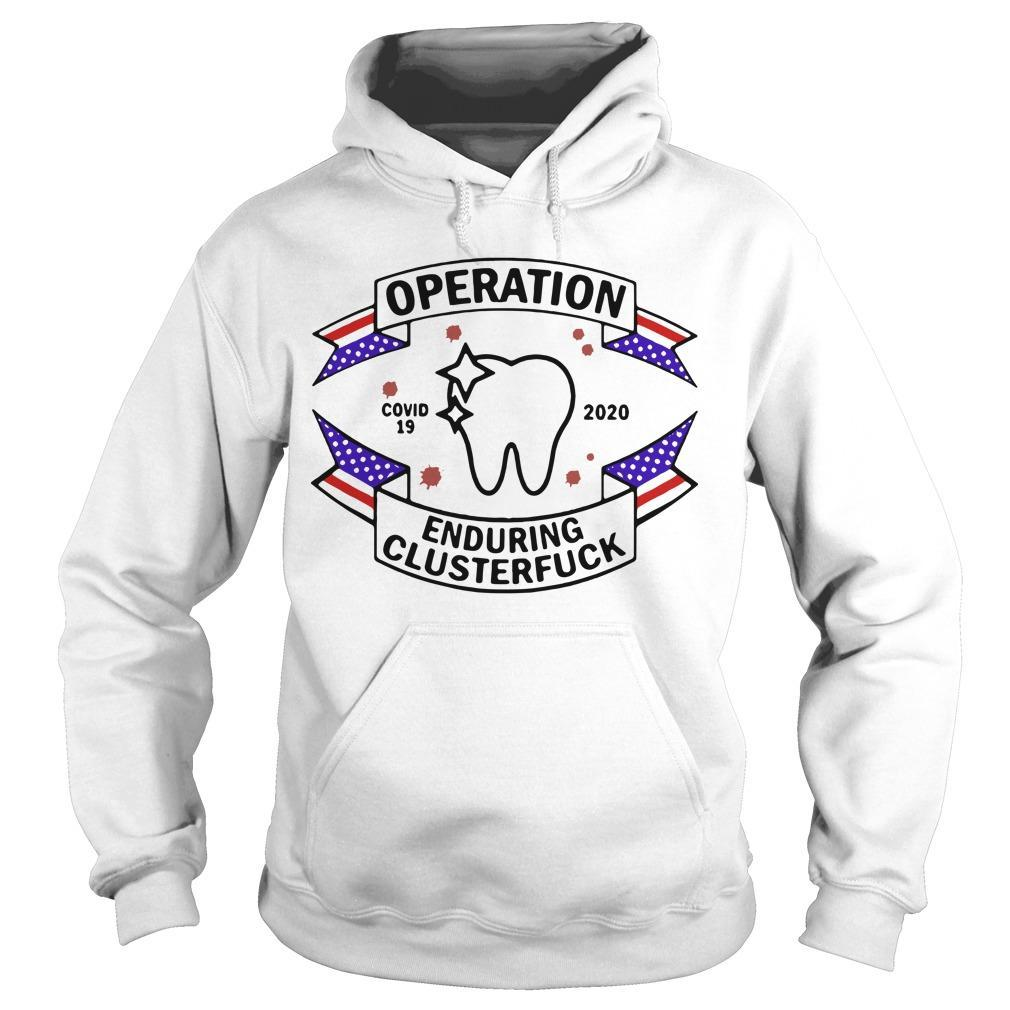 Dental Assistant Operation Enduring Clusterfuck Covid19 2020 Hoodie