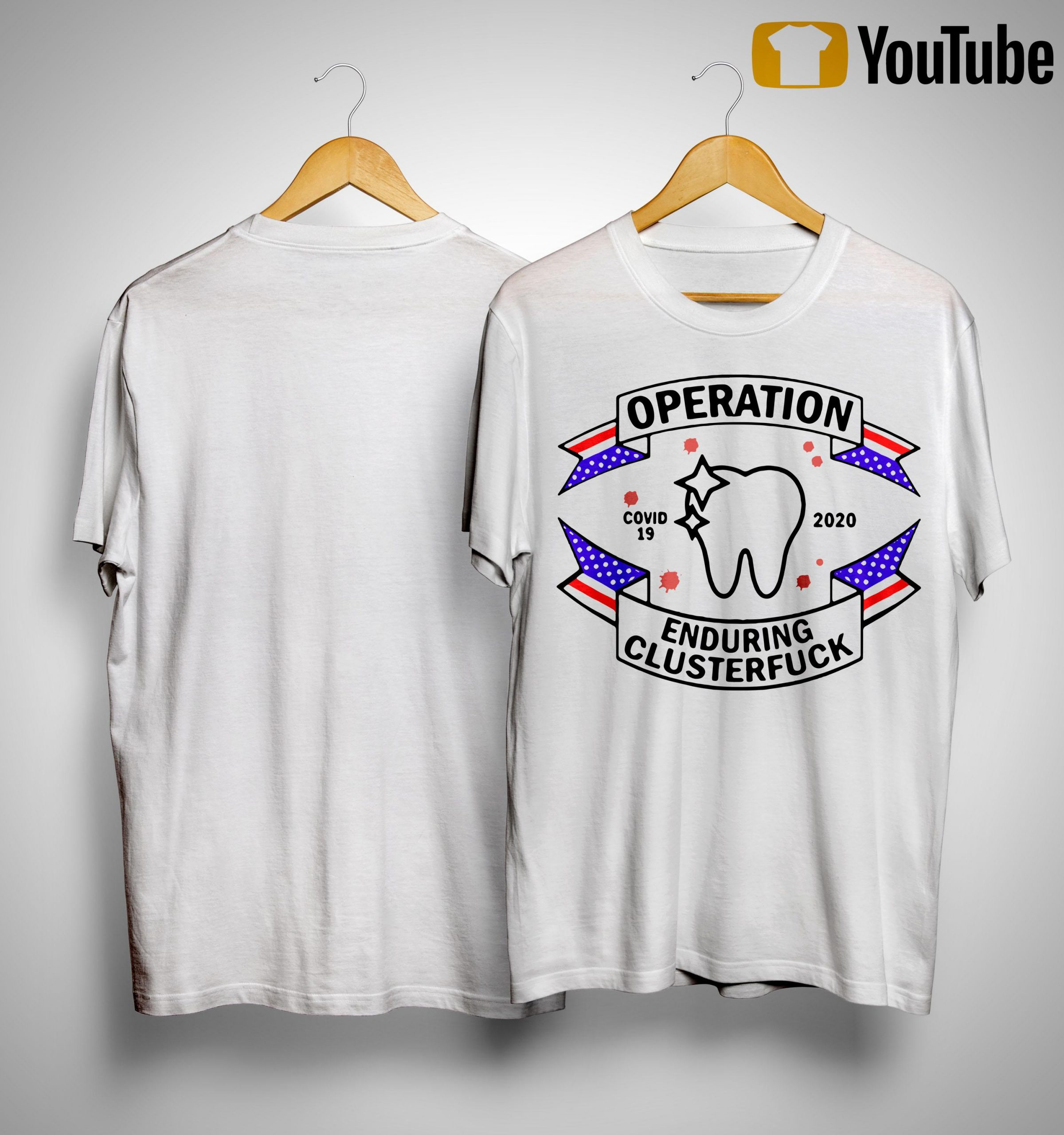Dental Assistant Operation Enduring Clusterfuck Covid19 2020 Shirt