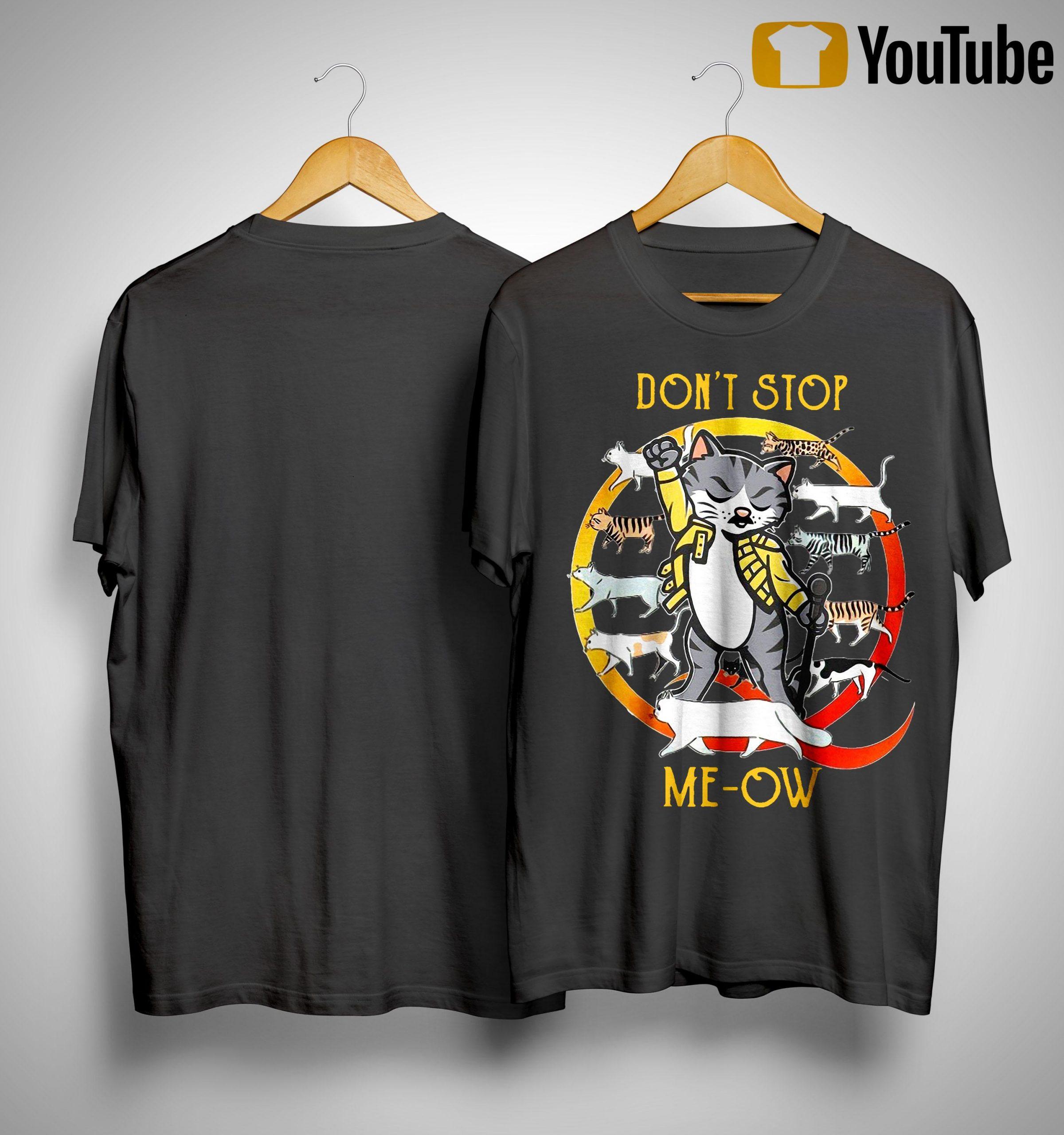 Don't Stop Meow Shirt