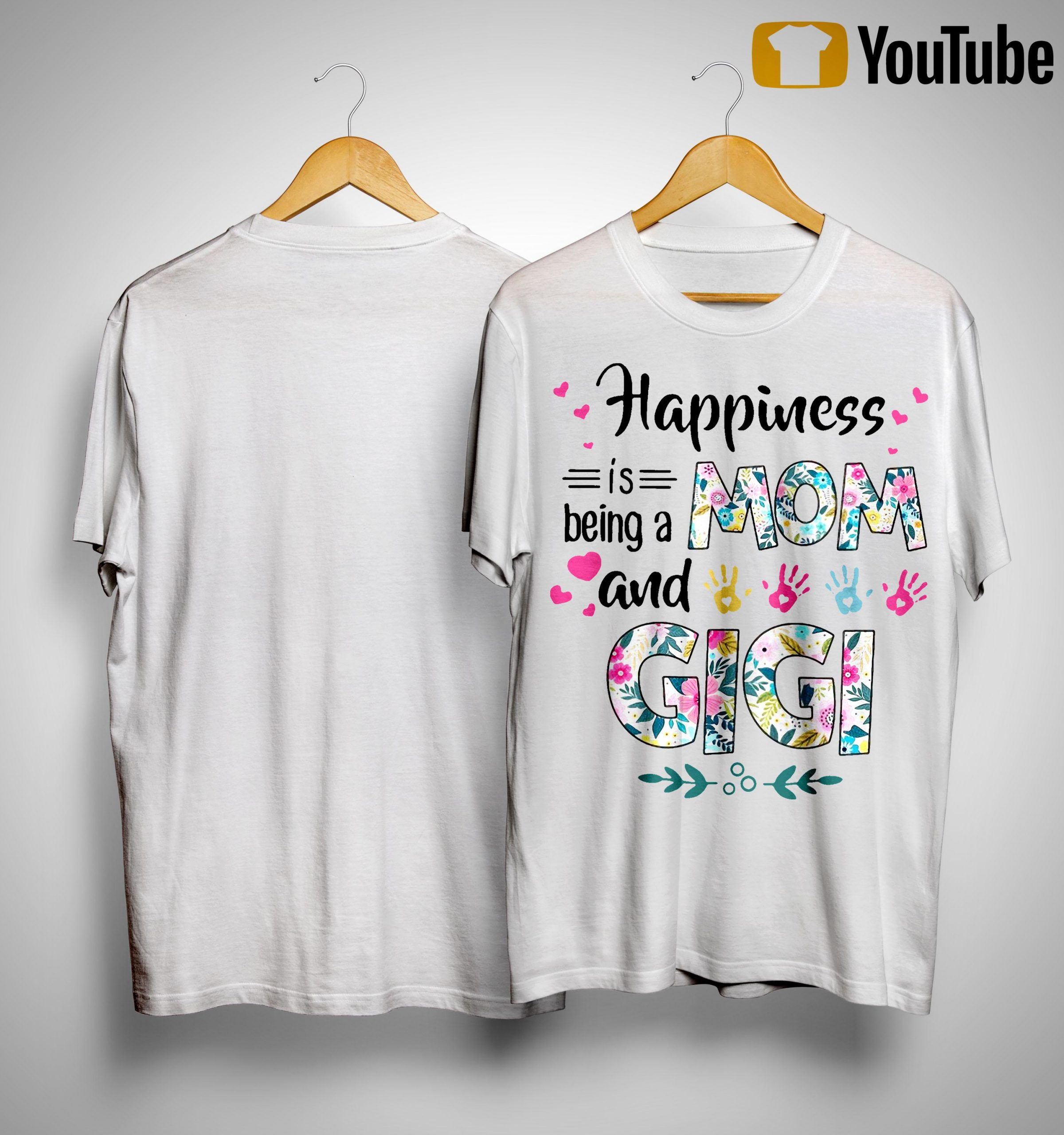 Happiness Mom Is Being A Mom And Gigi Shirt