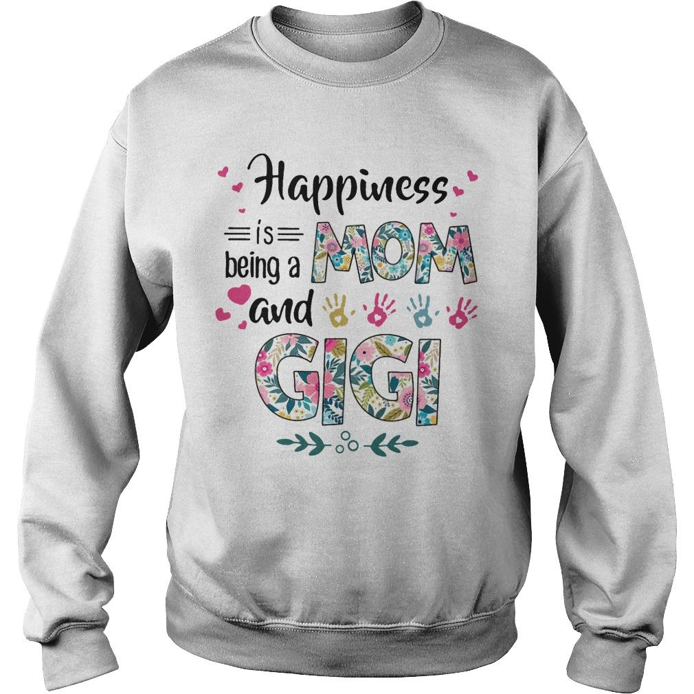 Happiness Mom Is Being A Mom And Gigi Sweater