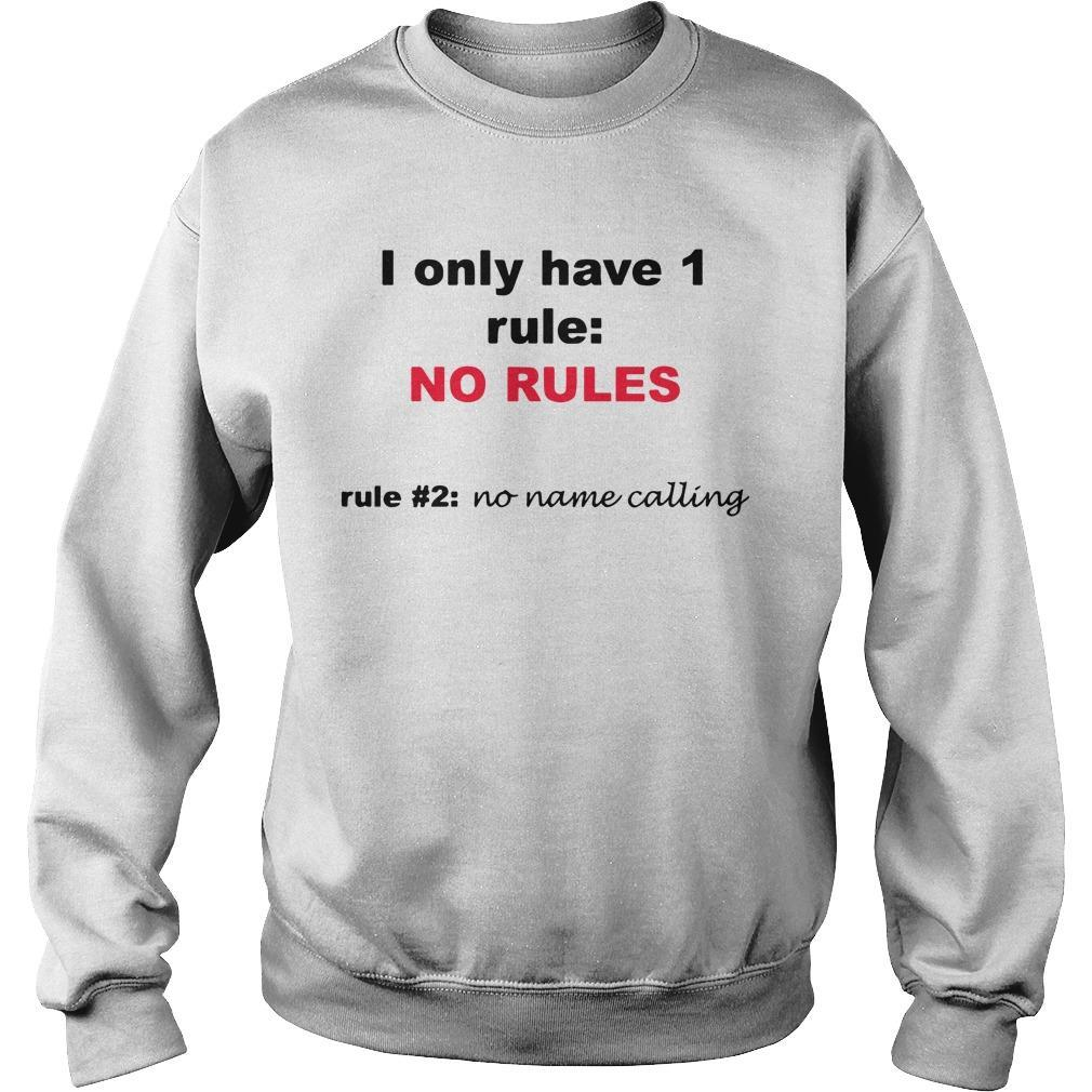 I Only Have 1 Rule No Rules Rule #2 No Name Calling Sweater