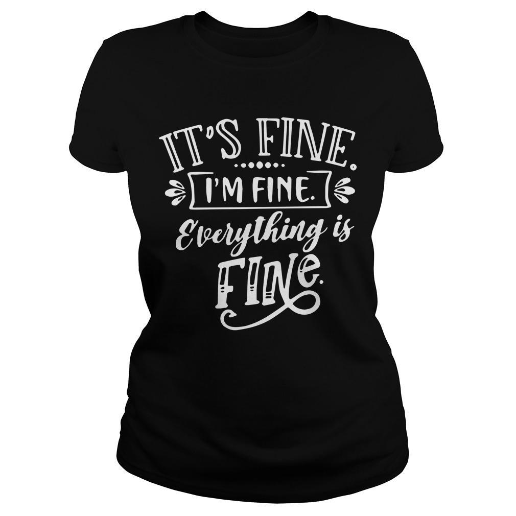 Its Fine Im Fine Everything Is Fine Longsleeve